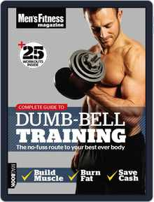 Men's Fitness Complete Guide to Dumb-Bell Training (Digital)